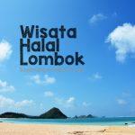 Lombok Menuju Pariwisata Berbasis Halal Pertama di Indonesia